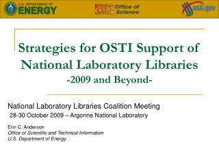 Strategies for OSTI Support of National Laboratory Libraries -2009 and Beyond-