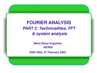 FOURIER ANALYSIS PART 2: Technicalities, FFT  & system analysis