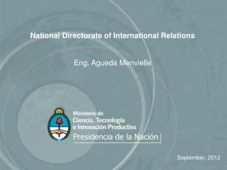 National Directorate of International Relations Eng. Agueda Menvielle