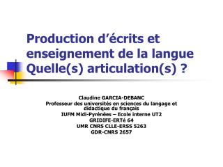 Production d'écrits et enseignement de la langue Quelle(s) articulation(s) ?