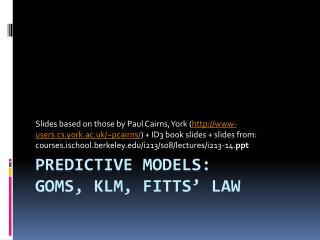 Predictive models: GOMS, KLM,  Fitts ' Law
