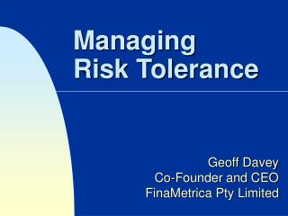 Managing Risk Tolerance