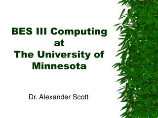 BES III Computing at  The University of Minnesota