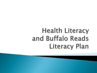 Health Literacy and Buffalo Reads Literacy Plan