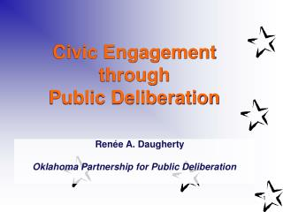 Civic Engagement through Public Deliberation