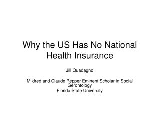 Why the US Has No National Health Insurance
