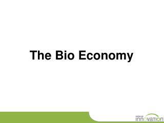 The Bio Economy