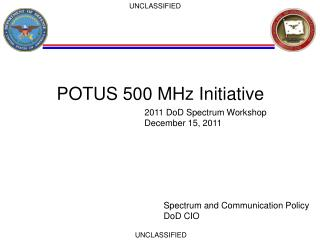 POTUS 500 MHz Initiative