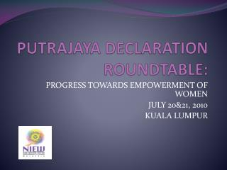 PUTRAJAYA DECLARATION ROUNDTABLE: