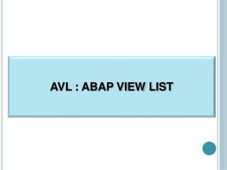 AVL : ABAP VIEW LIST