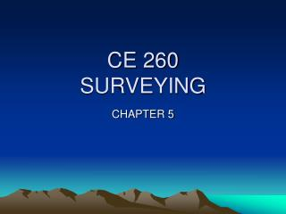 CE 260 SURVEYING