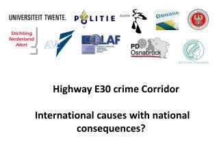 Highway E30 crime Corridor  International  causes  with national  consequences?