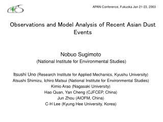 Observations and Model Analysis of Recent Asian Dust Events