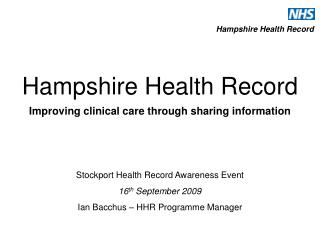 Hampshire Health Record Improving clinical care through sharing information