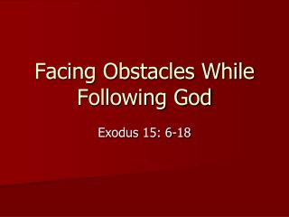 Facing Obstacles While Following God