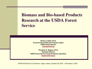 Biomass and Bio-based Products Research at the  USDA  Forest Service