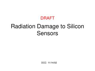 Radiation Damage to Silicon Sensors