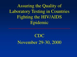 Assuring the Quality of Laboratory Testing in Countries Fighting the HIV/AIDS Epidemic