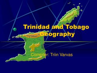 Trinidad and Tobago  Geography