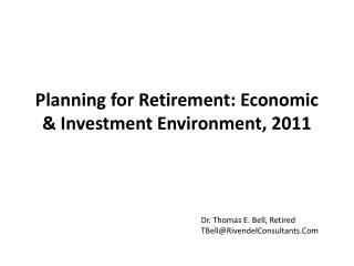 Planning for Retirement: Economic & Investment Environment, 2011