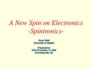 A New Spin on Electronics -Spintronics-