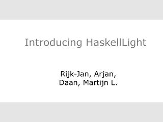 Introducing HaskellLight
