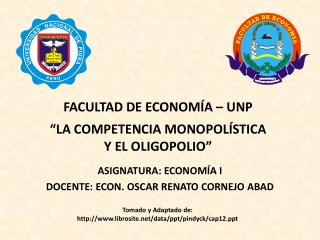 """FACULTAD DE ECONOMÍA – UNP """" LA COMPETENCIA MONOPOLÍSTICA Y EL OLIGOPOLIO"""""""