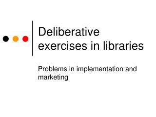 Deliberative exercises in libraries