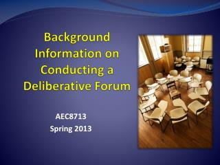 Background Information on  Conducting a Deliberative Forum
