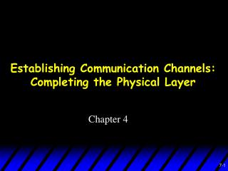 Establishing Communication Channels: Completing the Physical Layer