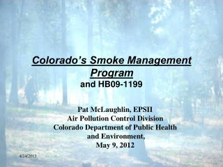 Colorado's Smoke Management Program and HB09-1199