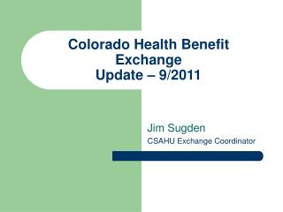 Colorado Health Benefit Exchange Update – 9/2011
