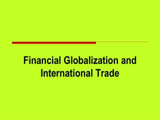 Financial Globalization and International Trade