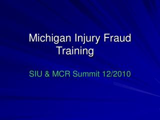 Michigan Injury Fraud Training