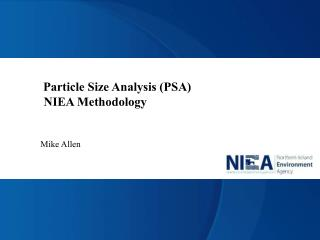 Particle Size Analysis (PSA)                             	 NIEA Methodology 	Mike Allen