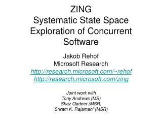 ZING  Systematic State Space Exploration of Concurrent Software