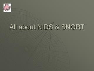 All about NIDS & SNORT