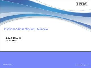 Informix Administration Overview