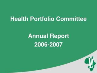 Health Portfolio Committee Annual Report 2006-2007