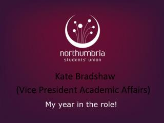 Kate Bradshaw  (Vice President Academic Affairs)