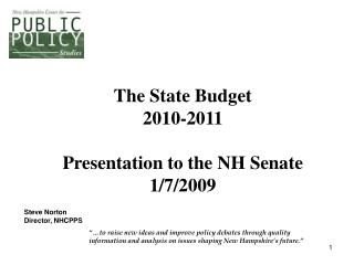 The State Budget 2010-2011 Presentation to the NH Senate 1/7/2009