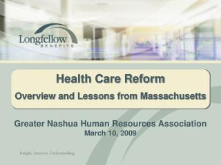 Health Care Reform Overview and Lessons from Massachusetts