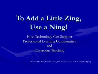 To Add a Little Zing, Use a Ning!