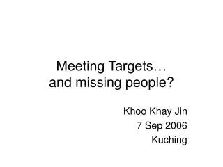 Meeting Targets… and missing people?