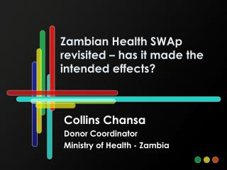 Zambian Health SWAp revisited – has it made the intended effects?