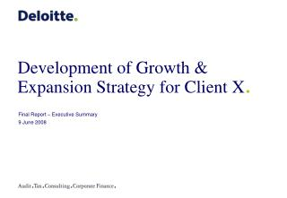 Development of Growth & Expansion Strategy for Client X .