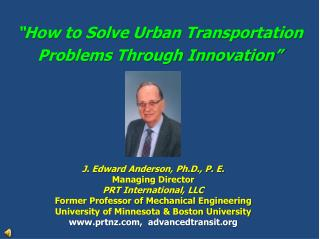 """How to Solve Urban Transportation Problems Through Innovation"""