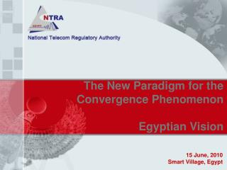The New Paradigm for the Convergence Phenomenon Egyptian Vision