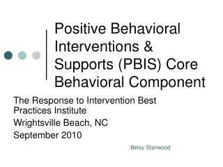Positive Behavioral Interventions & Supports (PBIS) Core Behavioral Component