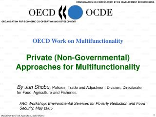 OECD Work on Multifunctionality Private (Non-Governmental) Approaches for Multifunctionality